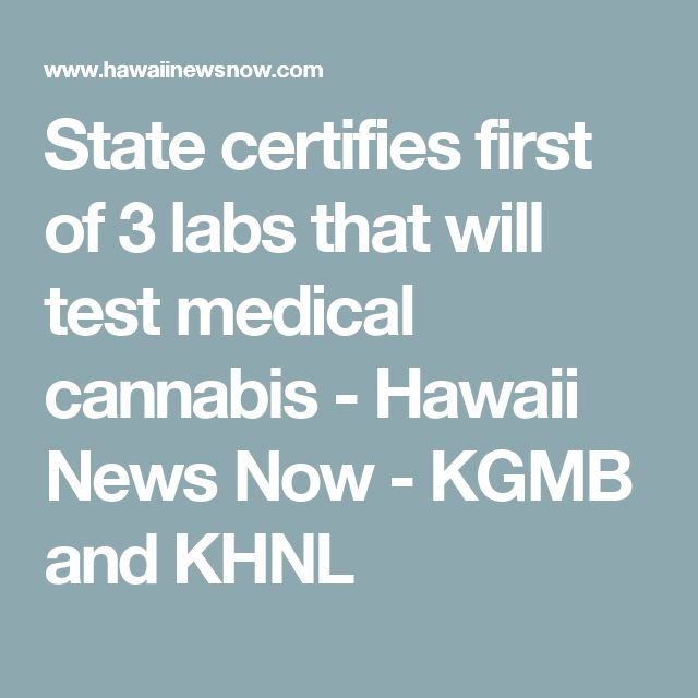 State certifies first of 3 labs that will test medical cannabis  - Hawaii News Now - KGMB and KHNL