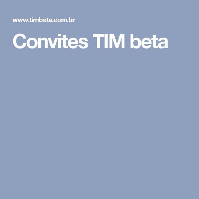 Convites TIM beta