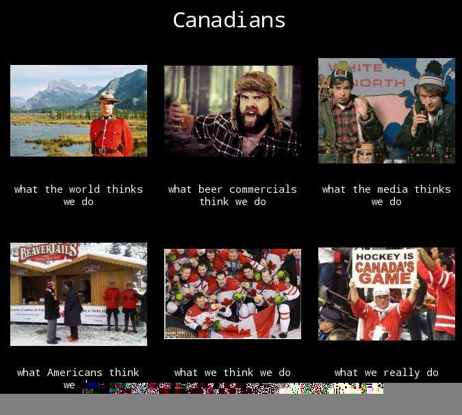 Canada oh wow... I only put this here because I am canadian but this is not actually a 100% true..