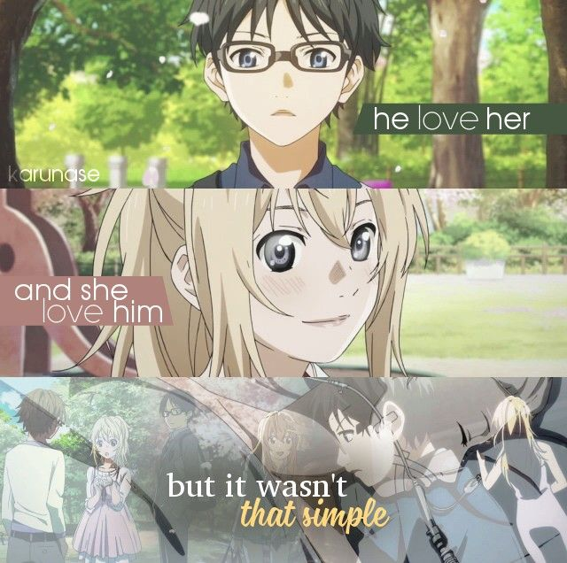"""""""He love her, and she love him. But it wasn't that simple..."""" -Anime: Shigatsu Wa Kimi No Uso (Your Lie In April) -Edited by Karunase -Tumblr: karunase.tumblr.com"""