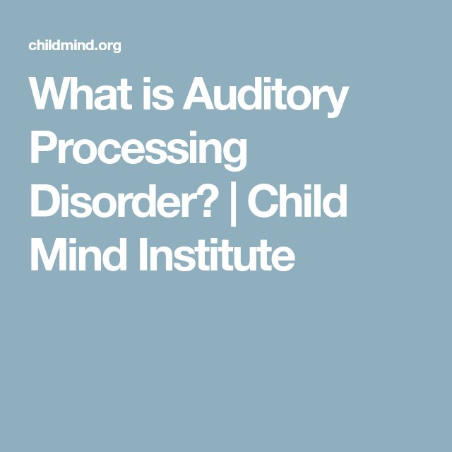 What is Auditory Processing Disorder? | Child Mind Institute