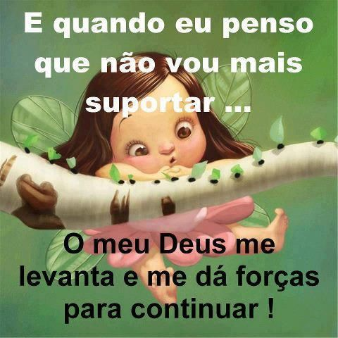 Deus te disse ajude.com | ... mais suportar… o meu Deus me levanta e me dá forças para continuar