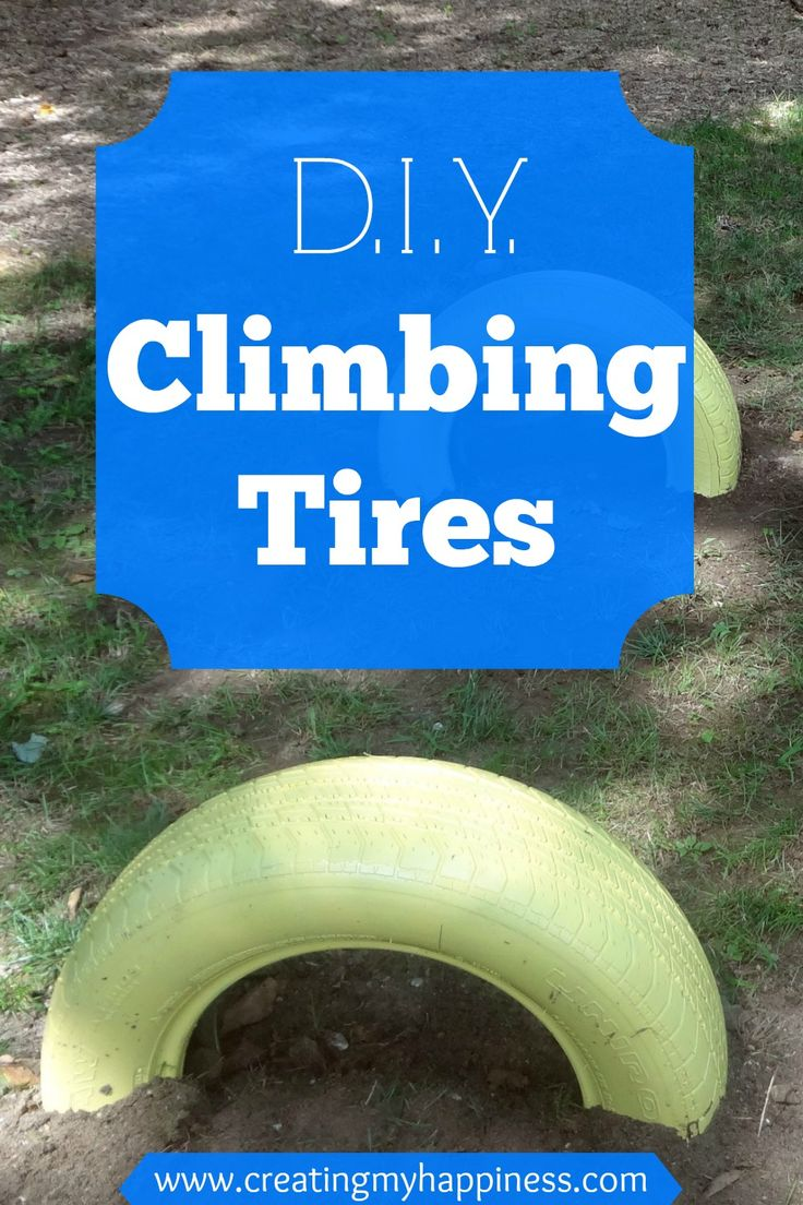 Create a great kid space for less than $20 with these simple climbing tires.