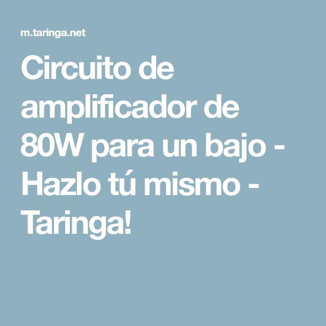 Circuito de amplificador de 80W para un bajo - Hazlo tú mismo - Taringa!
