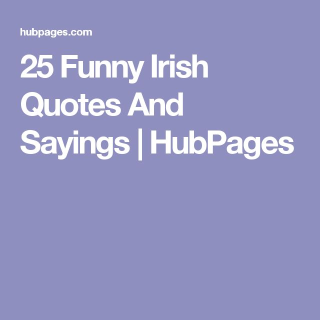 25 Funny Irish Quotes And Sayings | HubPages