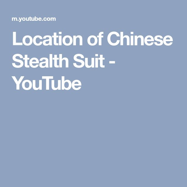 Location of Chinese Stealth Suit - YouTube