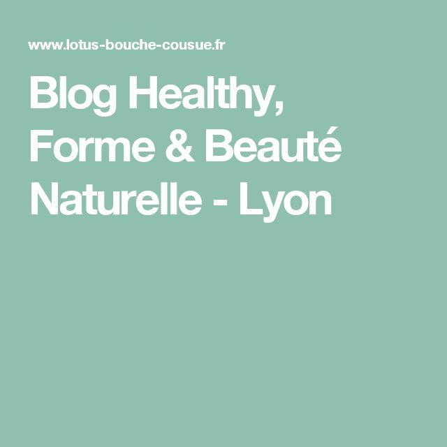 Blog Healthy, Forme & Beauté Naturelle - Lyon