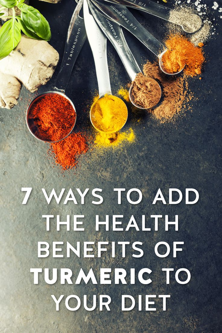7 Ways To Add The Health Benefits Of Turmeric To Your Diet Turmeric Health Benefits Turmeric Benefits Diet And Nutrition