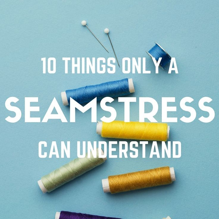 10 Things Only a Seamstress Can Understand - Man I can relate to a lot of these since I started sewing!