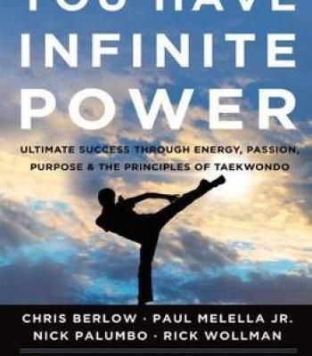 You Have Infinite Power: Ultimate Success Through Energy Passion Purpose & The Principles Of Taekwondo PDF