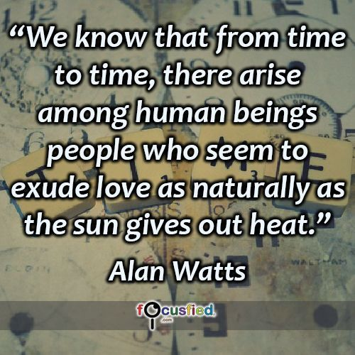 """We know that from time to time, there arise among human beings people who seem to exude love as naturally as the sun gives out heat."" #quote #inspire #motivate #inspiration #motivation #lifequotes #quotes #youareincontrol #love #lovequotes #perspective"