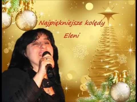 Najpiękniejsze kolędy Eleni - YouTube