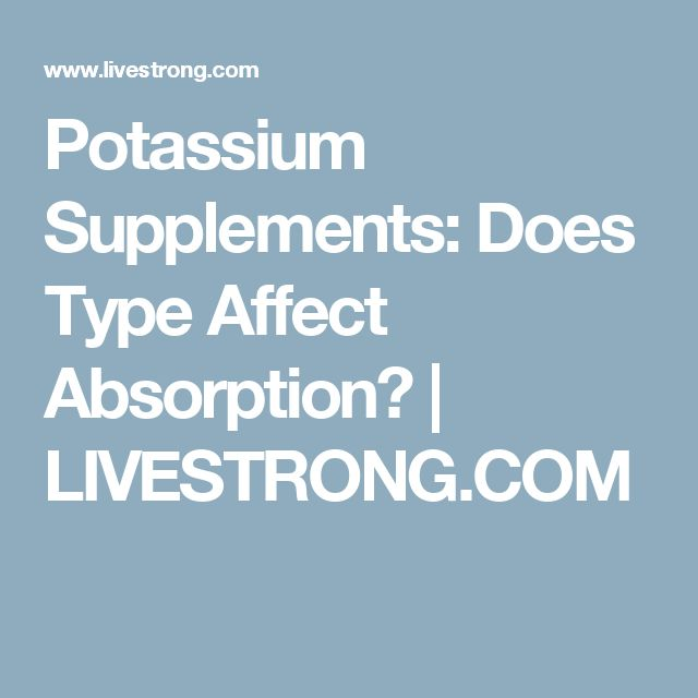 Potassium Supplements: Does Type Affect Absorption? | LIVESTRONG.COM