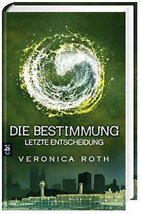 Die Bestimmung - Letzte Entscheidung Buch portofrei - Weltbild.de
