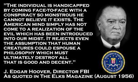 J. Edgar Hoover, 33rd Degree Mason Grand Cross, was fascinated  by the satanic religious practices of the Scottish Rite. http://www.larouchepub.com/eiw/public/1993/eirv20n12-19930319/eirv20n12-19930319_043-hoover_satanism_and_the_scottish.pdf-https://www.worldslastchance.com/end-time-prophecy/the-jesuits-the-globe-earth-the-mother-of-all-conspiracies.html