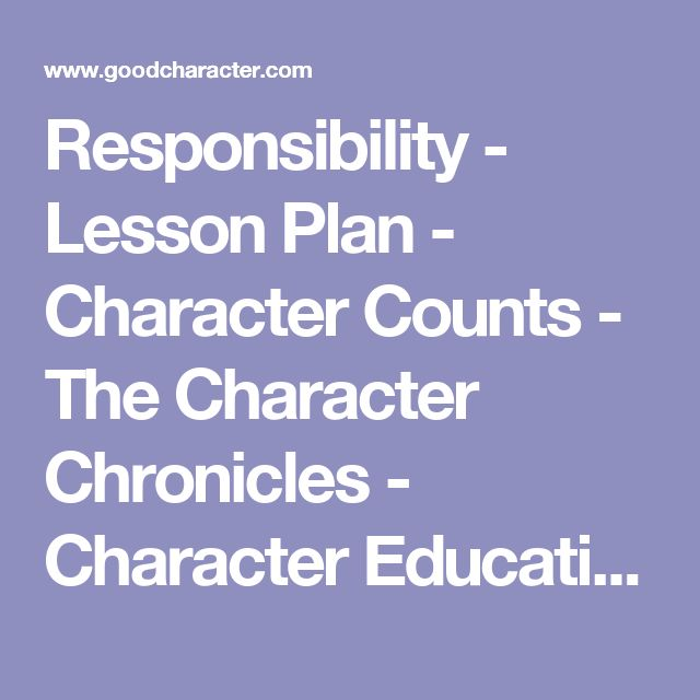 Responsibility - Lesson Plan - Character Counts - The Character Chronicles - Character Education