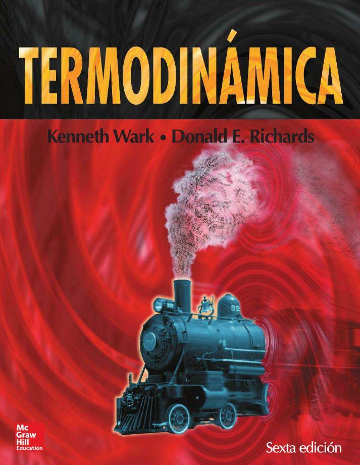 TERMODINÁMICA 6ED Autores: Donald E. Richards y Kenneth Wark Jr Editorial: McGraw-Hill Edición: 6 ISBN: 9788448191214 ISBN ebook: 9788448128296 Páginas: 1071 Área: Ciencias y Salud Sección: Física http://www.ingebook.com/ib/NPcd/IB_BooksVis?cod_primaria=1000187&codigo_libro=4153