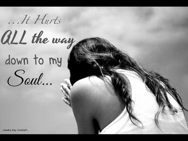 ...It hurts all the way down to my soul. Deep Despair www.adealwithGodbook.com