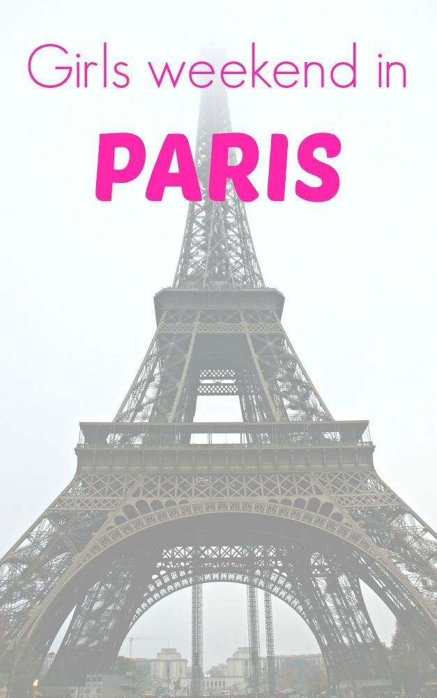 A full itinerary for a girls weekend in Paris, including where to stay!