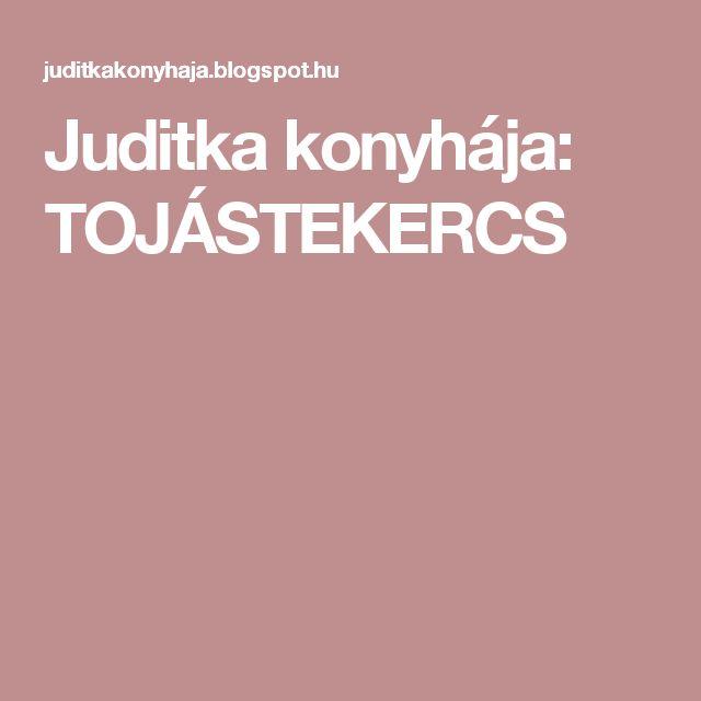 Juditka konyhája: TOJÁSTEKERCS