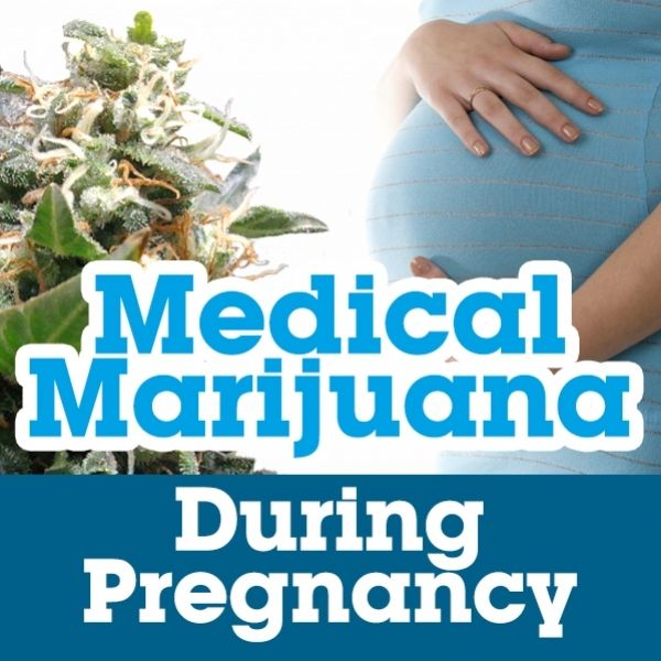 Can You Use Medical Marijuana During Pregnancy?
