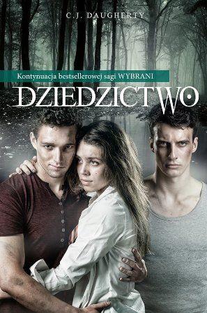 """C. J. Daugherty, """"Dziedzictwo"""", przeł. Martyna Bielik, Wydawnictwo Otwarte, Kraków 2013. 395 stron"""
