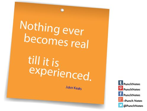 A famous quote about experience and living by John Keats.
