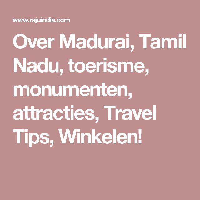 Over Madurai, Tamil Nadu, toerisme, monumenten, attracties, Travel Tips, Winkelen!