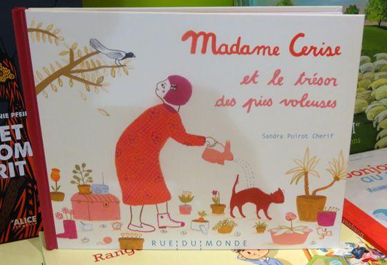 Madame Cerise et le trésor des pies voleuses de Sandra Poirot Chérif. Coup de coeur d'Elisabeth : Un album pour enfant traitant de la maladie d'Alzheimer, tout en douceur et poésie.