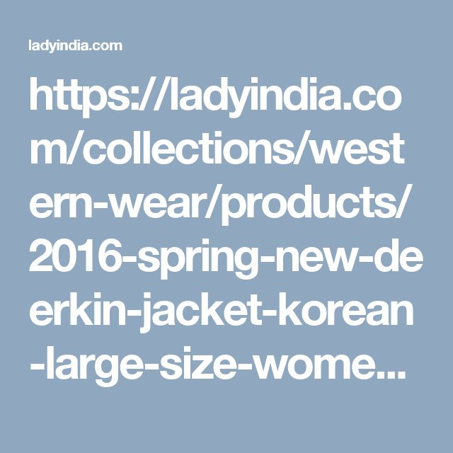 https://ladyindia.com/collections/western-wear/products/2016-spring-new-deerkin-jacket-korean-large-size-women-s-fashion-long