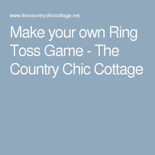Make your own Ring Toss Game - The Country Chic Cottage