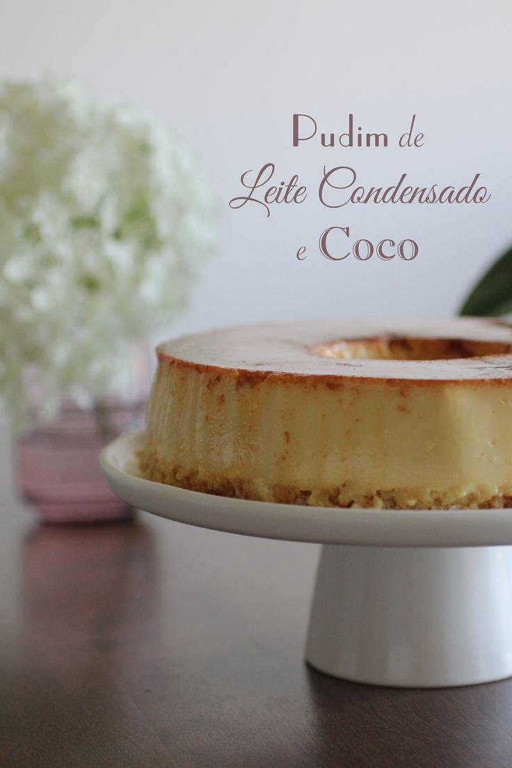 Com uma pitada de açúcar...: Pudim de Leite Condensado e Coco