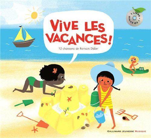 Amazon.fr - Vive les vacances! - Romain Didier, Aurélie Guillerey - Livres