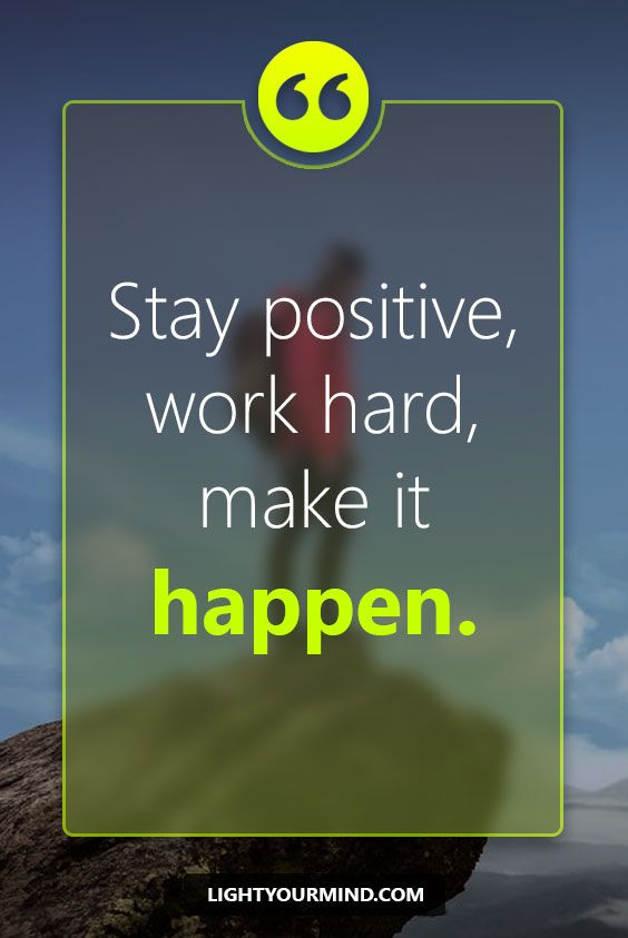 Stay positive, work hard, make it happen.   Motivational quotes for success   Goal quotes   Passion quotes   Motivational Quotes #success #quotes #inspirational #inspired