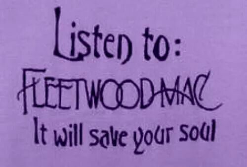 I love Fleetwood Mac.                                                       …