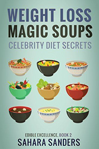 WEIGHT LOSS MAGIC SOUPS + CELEBRITY DIET SECRETS, HEALTHY EATING TIPS, GREEN SMOOTHIES, and Much More (Edible Excellence Book 2)... Just $0.00 for a limited time! Regular price: $7.00 Add These Soups to Your Ration Today — Watch Your Pounds Melting Away!   Slimming Soup Recipes Do you want to shed off a few pounds after the holiday season?   You're about to discover how to lose weight the easy way.We don't like hard......http://bit.ly/2oTEAbJ