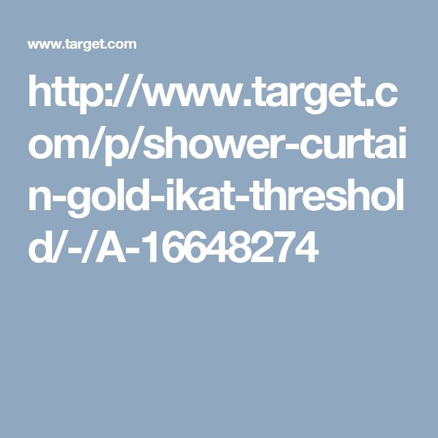 http://www.target.com/p/shower-curtain-gold-ikat-threshold/-/A-16648274