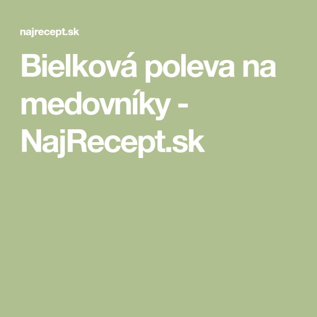 Bielková poleva na medovníky - NajRecept.sk