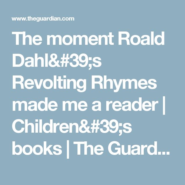 The moment Roald Dahl's Revolting Rhymes made me a reader   Children's books   The Guardian