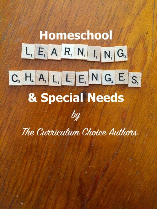 Learning Challenges and Special Needs Homeschooling - best tips from homeschool veterans!