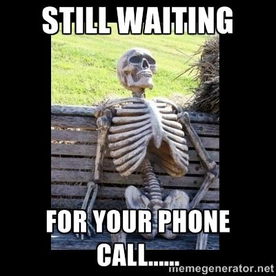 Still Waiting - Still waiting  for your phone call......