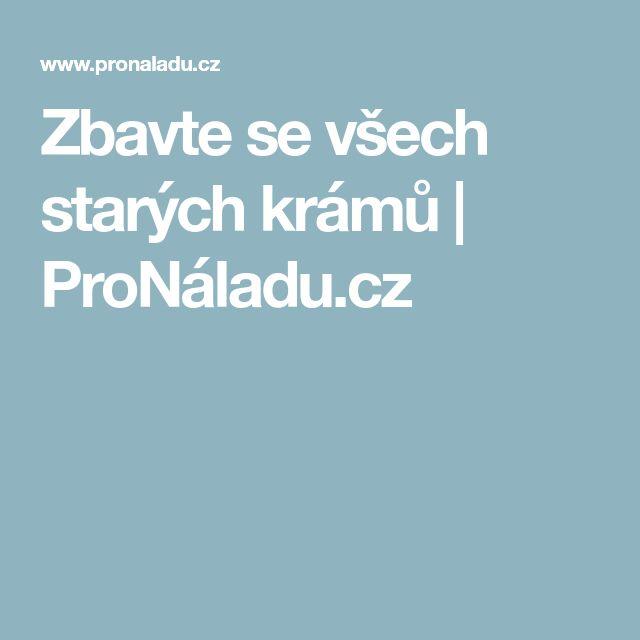 Zbavte se všech starých krámů | ProNáladu.cz
