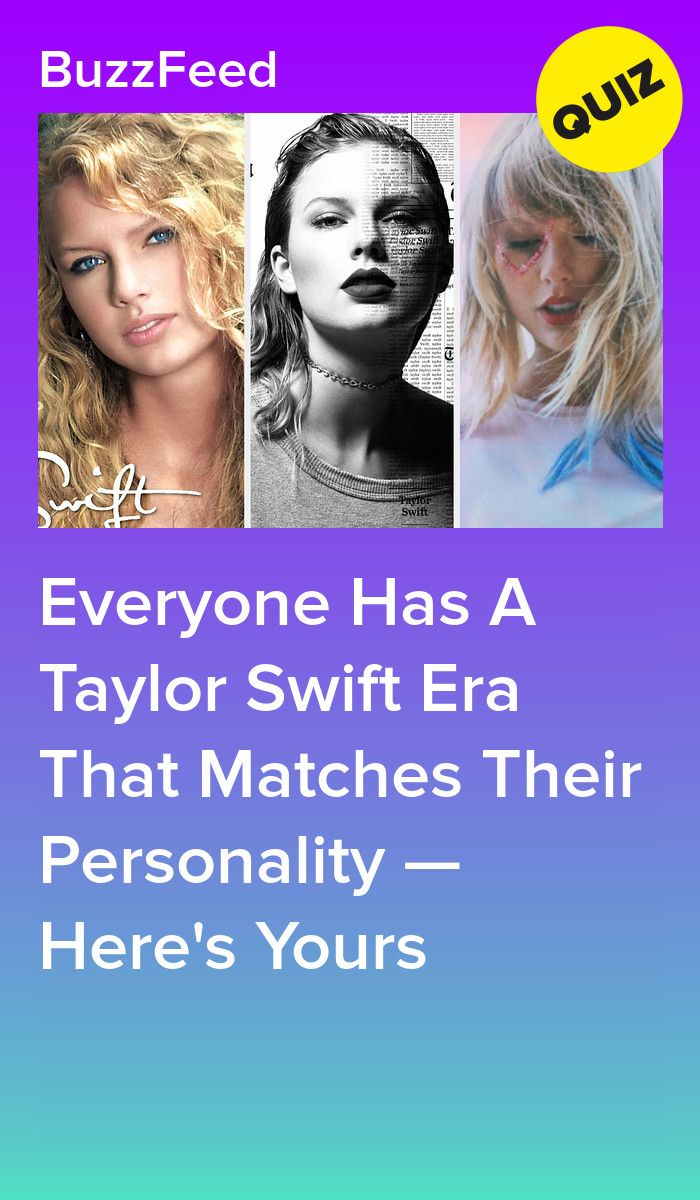 Everyone Has A Taylor Swift Era That Matches Their Personality Here S Yours In 2020 Taylor Swift Quiz Taylor Swift Speak Now Taylor Swift Playlist