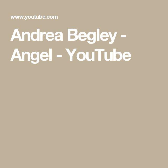 Andrea Begley - Angel - YouTube
