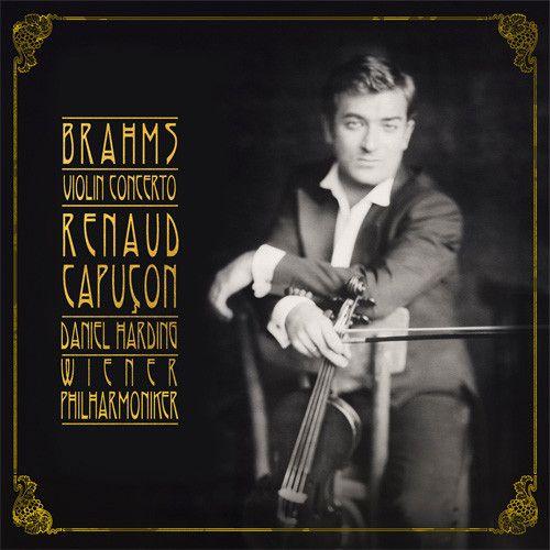 Brahms - Violin Concerto Renaud Capucon Vinyl LP April 7 2017 Pre-order