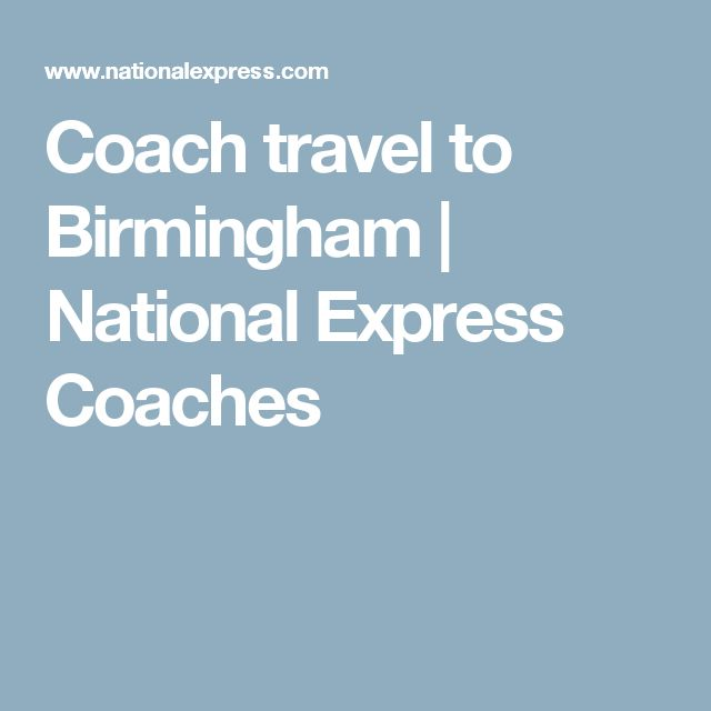 Coach travel to Birmingham | National Express Coaches