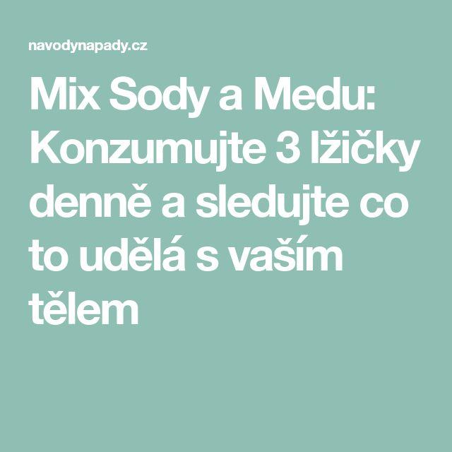 Mix Sody a Medu: Konzumujte 3 lžičky denně a sledujte co to udělá s vaším tělem