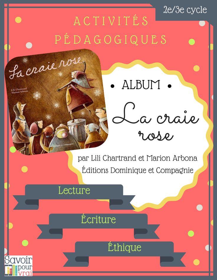 """Activités pédagogiques pour 2e/3e cycle du primaire en lecture, écriture et éthique accompagnant l'album """"La craie rose"""". Un clé en main!"""