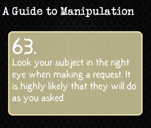 A Guide to Manipulation: hmm...I'm not sure of this would actually work but I'd like to try it anyway
