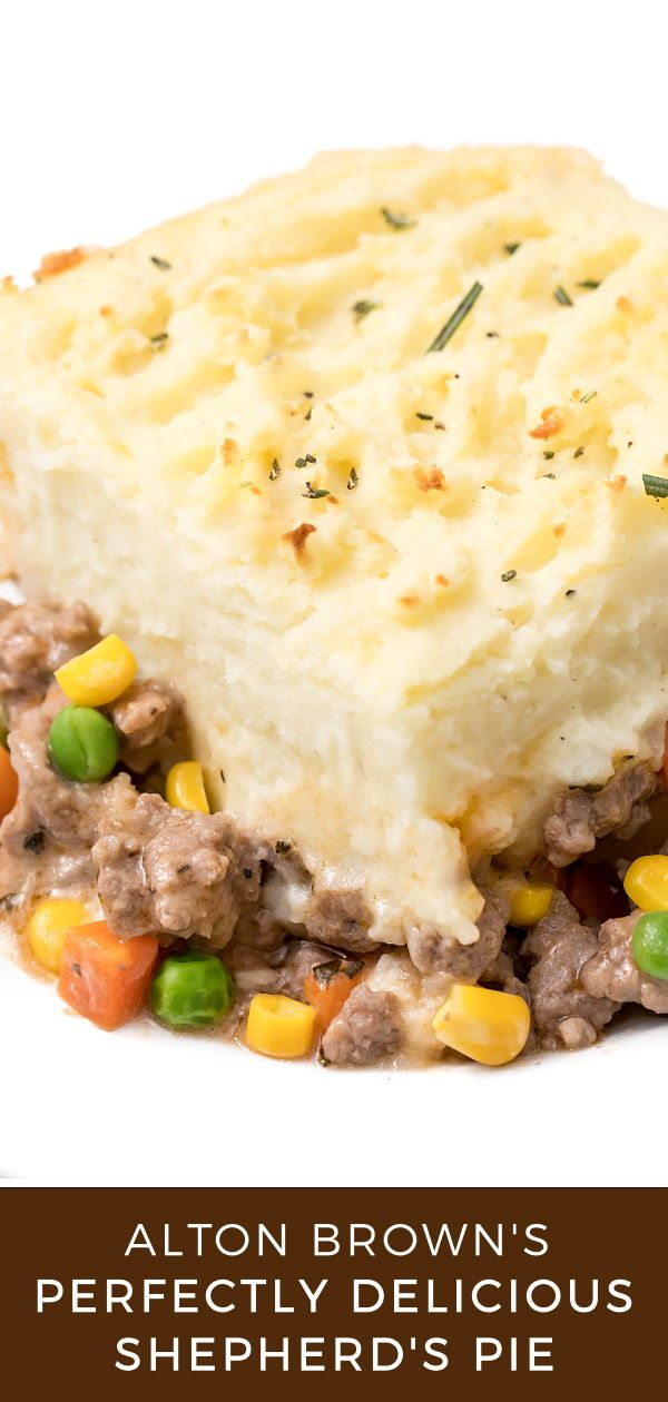 Alton Brown S Shepherd S Pie Recipe Shepherds Pie Alton Brown Shepherds Pie Shepards Pie Recipe